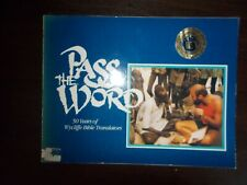Pass The Word 50 Years of Wycliffe Bible Translators 1984 Ex-Library