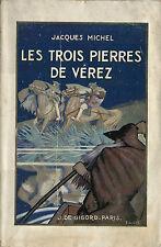 RARISSIME EO 1933 JACQUES MICHEL + PIERRE JOUBERT : LES TROIS PIERRES DE VÉREZ