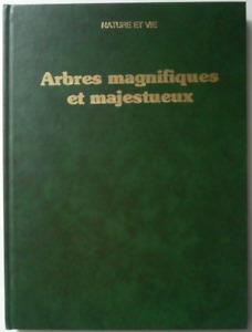 LIVRE ANCIEN - ARBRES MAGNIFIQUES ET MAJESTUEUX / NATURE ET VIE, 1982