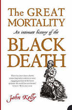 The Great Mortality, History of the Black Death by John Kelly, Book, New