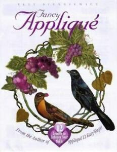 Fancy Applique : 12 Lessons to Enhance Your Skills by Elly Sienkiewicz