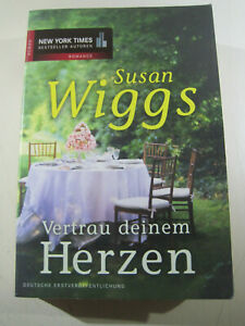 """"""" Susan Wiggs - Vertrau deinem Herzen"""
