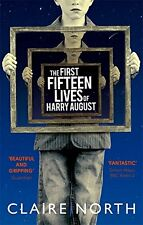 The First Fifteen Lives of Harry August By Claire North. 9780356502588