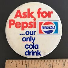 """Ask For Pepsi, Our Only Cola Drink, 3"""" Vintage Pepsi-Cola Ad Pin-Back Button"""
