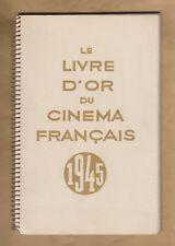 Le Livre d'Or du CINEMA Français. 1945. R.Jeanne, Ch.Ford, M.Vandal, M.L'Herbier