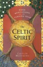 The Celtic Spirit: Daily Meditations For The Turning Year: By Caitlin Matthews