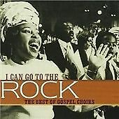 I Can Go To The Rock - The Best Of Gospel Choirs, Chicago Mass Choir, L.A. Mass