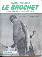 LE BROCHET - SES MOEURS SES PÊCHES - Raoul Renault 1953