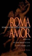 Rome Is Love Spelled Backward: Enjoying Art and Architecture in the Eternal Cit