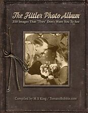 "The Hitler Photo Album: 350 Images of Adolf Hitler That ""They"" Don't... NEW BOOK"