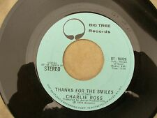 CHARLIE ROSS THANKS FOR THE SMILES mono stereo big tree,,,, Northern soul 45rpm