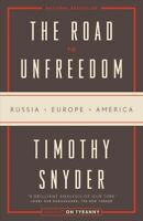 Road to Unfreedom : Russia, Europe, America, Paperback by Snyder, Timothy, Ac...