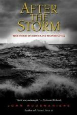After the Storm : True Stories of Disaster and Recovery at Sea, Rousmaniere, Joh