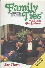 FAMILY TIES ALEX GETS THE BUSINESS By JOE CLARO Avon HC 1986 Weekly Reader Books