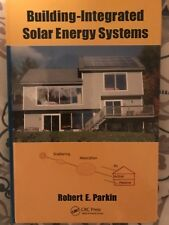 Building-Integrated Solar Energy Systems by Robert E. Parkin (2017, Hardcover)