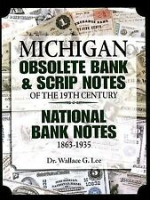Michigan Obsolete Bank & Scrip Notes of the 19th Century / National 1863-1935