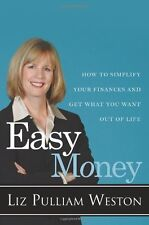 Easy Money: How to Simplify Your Finances and Get What You Want out of Life by L