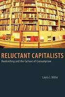 Reluctant Capitalists: Bookselling & The Culture of Consumption | FREE Postage
