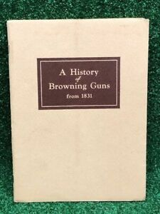 Vintage A History of Browning Guns from 1831 Copyright 1942 Booklet Book Rare