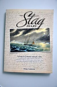 The Stag Diary - Passage to Colonial Adelaide 1850 by Doug Limbrick