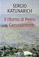 Il ritorno di Pietro a Gerusalemme  Sergio Katunarich  SPIRALI - NUOVO SIGILLATO