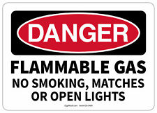 Osha Danger Safety Sign Flammable Gas No Smoking, Matches Or Open Lights