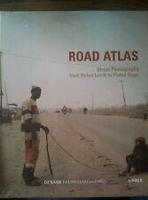Road Atlas Street Photography from Helen Levitt to Pieter Hugo Beate Kemfert