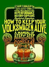 How to Keep Your Volkswagen Alive : A Manual of Step-by-Step Procedures for the