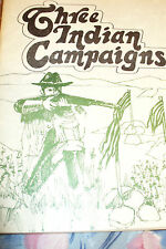 CUSTER LITTLE BIG HORN 'THREE INDIAN CAMPAIGNS' WESLEY MERRIT 1st 1972