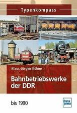 Bahnbetriebswerke der DDR von Klaus-Jürgen Kühne (2011, Taschenbuch)