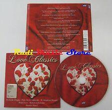 CD LOVE CLASSICS CHOPIN CIAIKOVSKI MOZART LISZT SCHUMANN RAVEL SUPPE' (C11*)