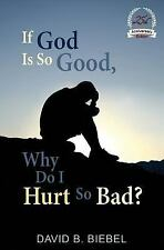If God Is So Good, Why Do I Hurt So Bad? : 25th Anniversary Special Edition...