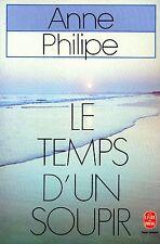 ANNE PHILIPE / LE TEMPS D'UN SOUPIR / POCHE