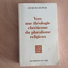Jacques Dupuis Vers une théologie chrétienne du pluralisme religieux