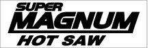 SUPER Magnum HOT SAW Chainsaw Decal/Sticker STIHL 046 MS440 066 MS660 088 FARM