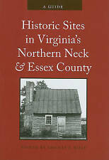NEW Historic Sites in Virginia's Northern Neck and Essex County: A Guide