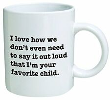I Love how we dont even need to say it loud that Im your favorite child  Coffee