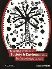 Teaching Studies of Society & Environment in the Primary School / Ruth Reynolds