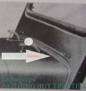Jeep Mahindra & Willys MB GPW M38 CJ2A CJ3A CJ3B windshield to cowl seal Indian