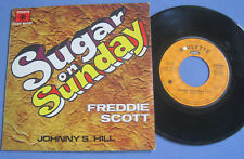 "7"" Freddie Scott-Sugar on Sunday/JOHNNY'S HILL-French roulette"