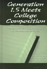 Generation 1.5 Meets College Composition: Issues in the Teaching of Writing To U