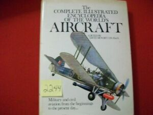 THE COMPLETE ILLUSTRATED ENCYCLOPEDIA OF THE WORLD'S AIRCRAFT BY DAVID MONDEY
