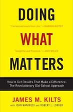 Doing What Matters: How to Get Results That Make a Difference--The Revolutionary