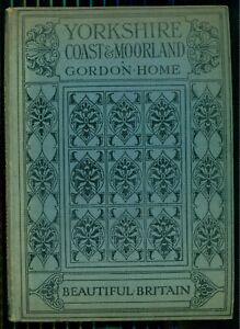 YORKSHIRE COAST & MOORLAND - GORDON HOME- BEAUTIFUL BRITAIN - 1915