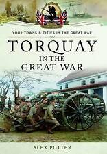 Torquay in the Great War by Alex Potter (Paperback) NEW WW1 Book