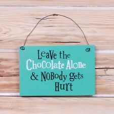 Wall sign LEAVE THE CHOCOLATE ALONE Wooden Hanging Plaque Bright Side Gift New