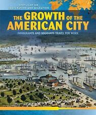 The Growth of the American City: Immigrants and Migrants Travel for Work (Spotl