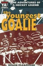 Warwick Sports Young Adult Novels: The Youngest Goalie by Brian McFarlane...