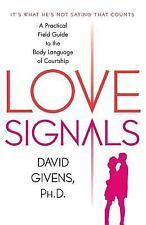 Love Signals: A Practical Field Guide To The Body Language Of Courtship: By D...