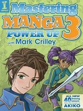 Mastering Manga 3: Power Up with Mark Crilley, Crilley, Mark, Good Book